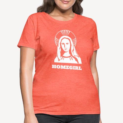 HOMEGIRL (MARY) - Women's T-Shirt