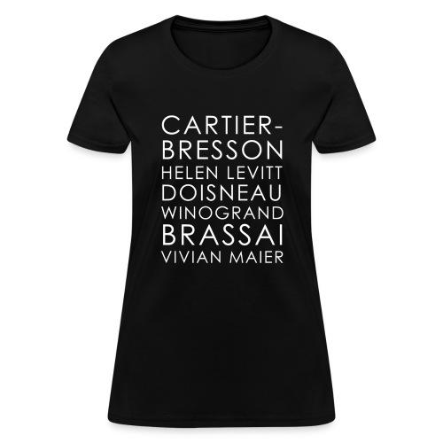 Famous Street Photographers White Text - Women's T-Shirt