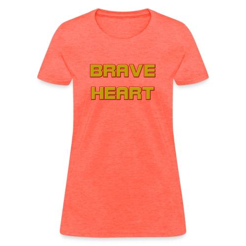 brave heart - Women's T-Shirt