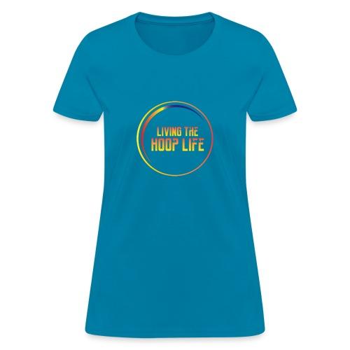 Living the Hoop Life - Women's T-Shirt