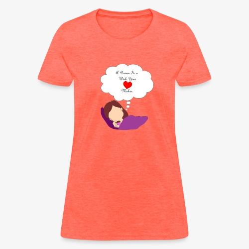 A Dream - Women's T-Shirt