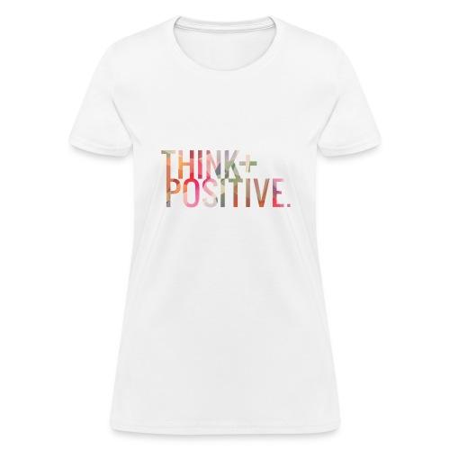 Think Positive - Women's T-Shirt