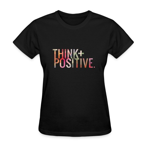Think Positive - Women's T-Shirt