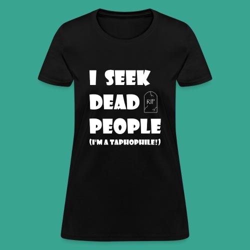 Taphophile - Women's T-Shirt