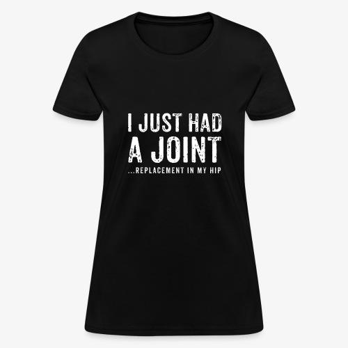 JOINT HIP REPLACEMENT FUNNY SHIRT - Women's T-Shirt
