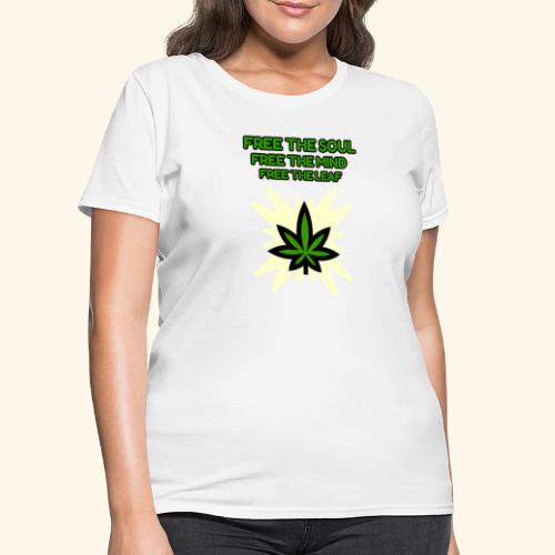 FREE THE SOUL - FREE THE MIND - FREE THE LEAF - Women's T-Shirt