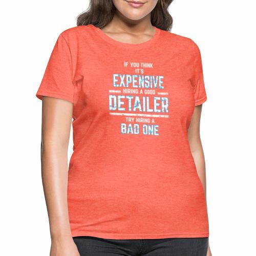AUTO DETAILER SHIRT | CAR DETAILING - Women's T-Shirt