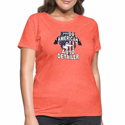 AMERICAN AUTO DETAILER SHIRT | CAR DETAILING - Women's T-Shirt