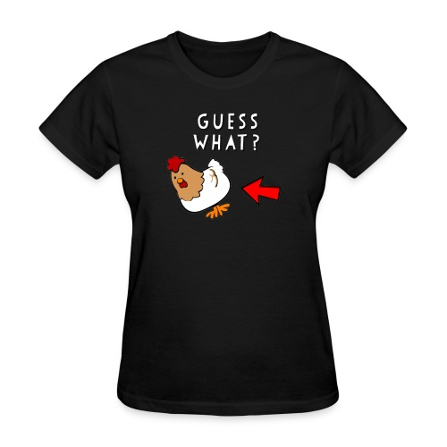 Guesss what? Chicken butt funny graphic design - Women's T-Shirt