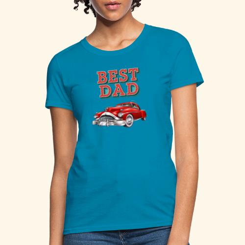 Best Dad Classic Car Design Fathers Day - Women's T-Shirt