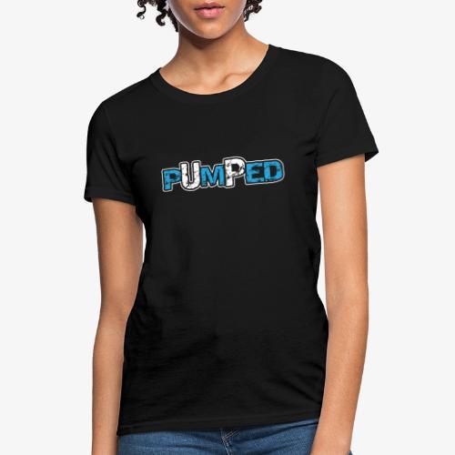 pumped - Women's T-Shirt