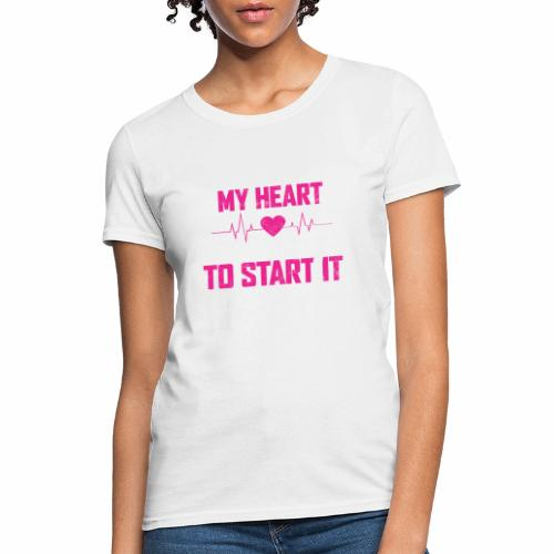 CUTE ENOUGH TO STOP MY HEART SMART ENOUGH TO START - Women's T-Shirt
