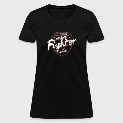 Fighter Class Fantasy RPG Gaming - Women's T-Shirt