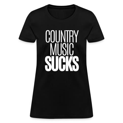 Country Music SUCKS (clean version) - Women's T-Shirt