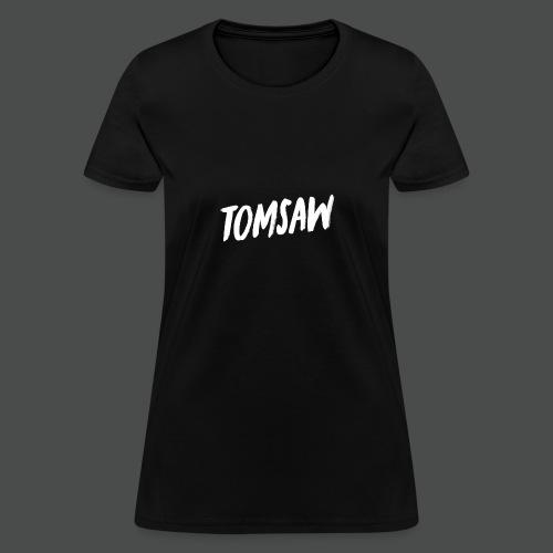 Tomsaw NEW - Women's T-Shirt