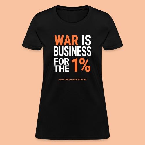 War Is Business - Women's T-Shirt