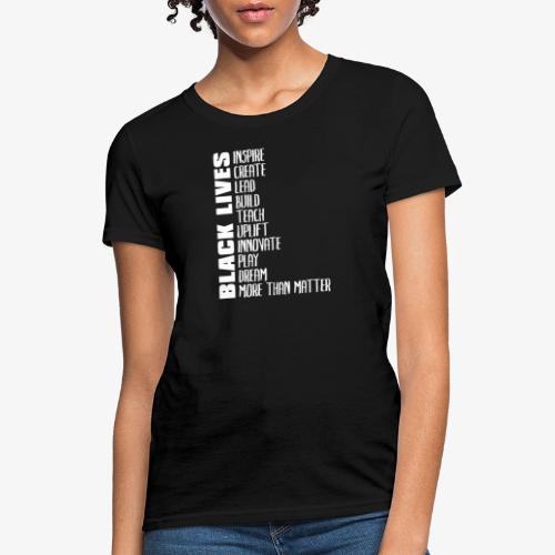 Black Lives More Than Matter - Women's T-Shirt