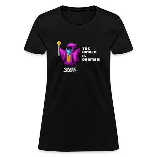 The World is Doomed! (White Text) - Women's T-Shirt