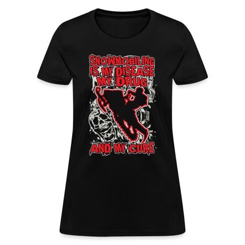 Snowmobile Drug Disease - Women's T-Shirt
