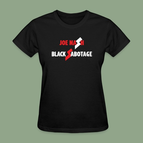 Joe Nash - Black Sabotage - Women's T-Shirt
