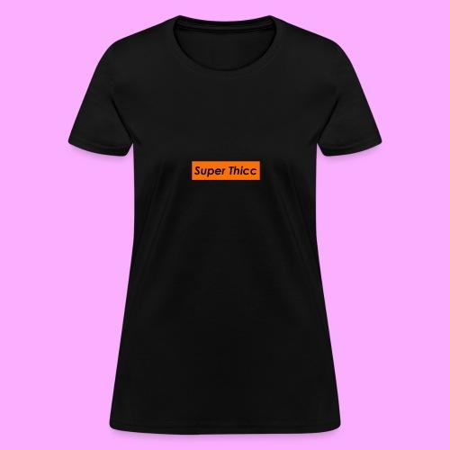 Super thicc - Women's T-Shirt