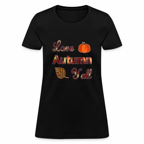 Love Autumn Y'all Fall Season Leaf Foliage Gourd. - Women's T-Shirt