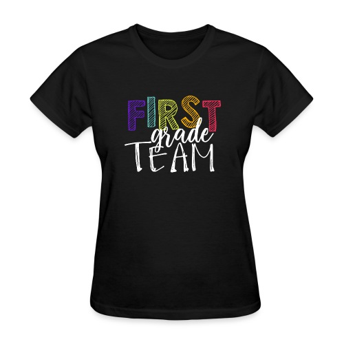 First Grade Team Grade Level Team Teacher T-Shirts - Women's T-Shirt