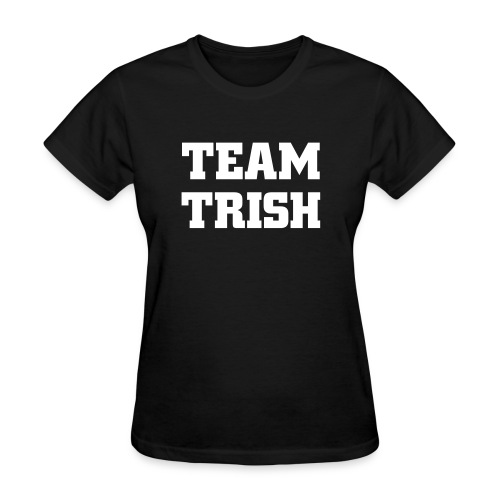 team trish - Women's T-Shirt