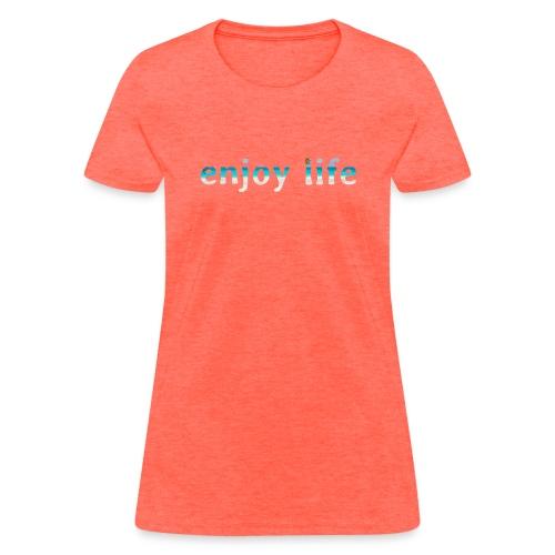 enjoy life - Women's T-Shirt