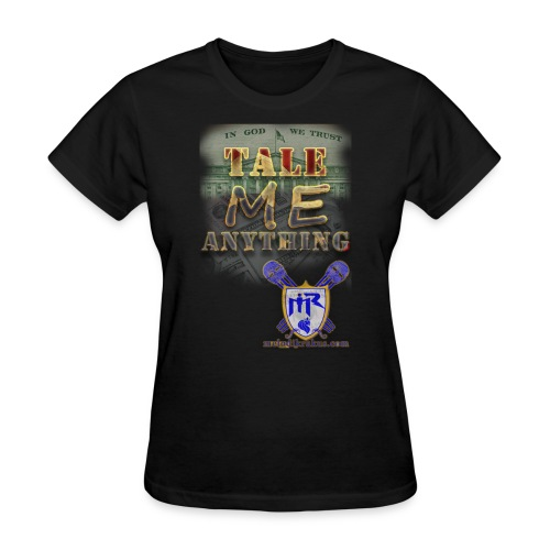 Tale Me Anything - Women's T-Shirt