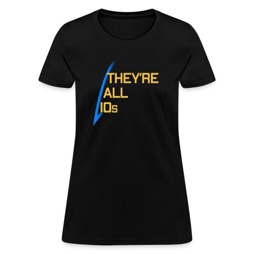 They're All 10s - Tara Quote - Women's T-Shirt