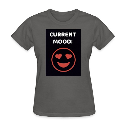 Love current mood by @lovesaccessories - Women's T-Shirt