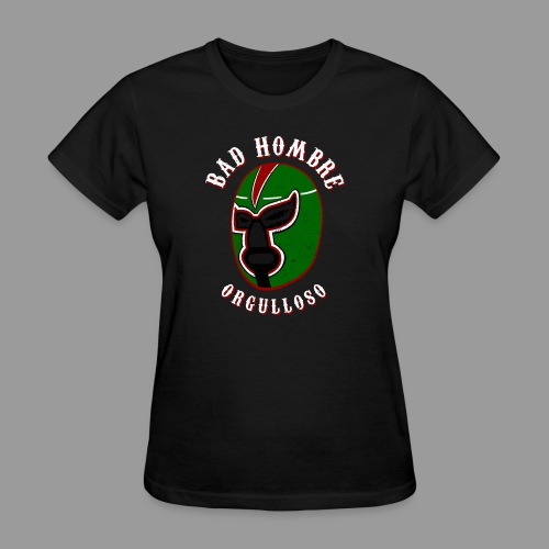 Proud Bad Hombre (Bad Hombre Orgulloso) - Women's T-Shirt