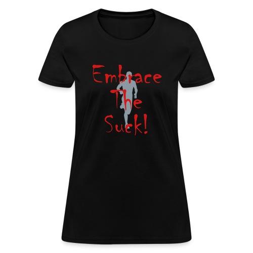 EMBRACE THE SUCK - Women's T-Shirt