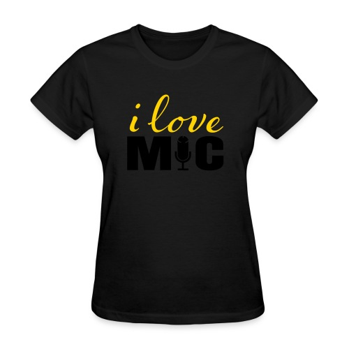 I love Mic T-Shirt - Women's T-Shirt