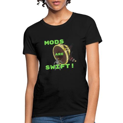 Mods Are Swift! - Ban Hammer Design - Women's T-Shirt