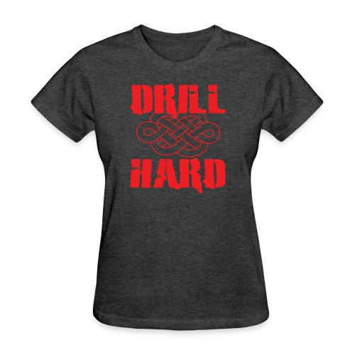 drillhard2 - Women's T-Shirt