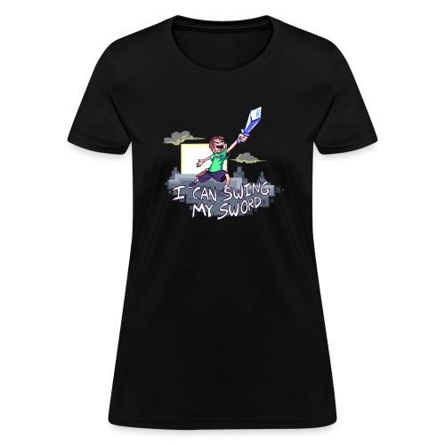 I Can Swing My Sword - Women's T-Shirt