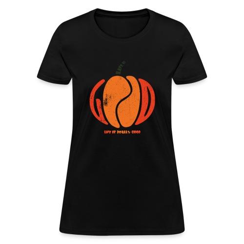 Life Is Really Good Pumpkin - Women's T-Shirt