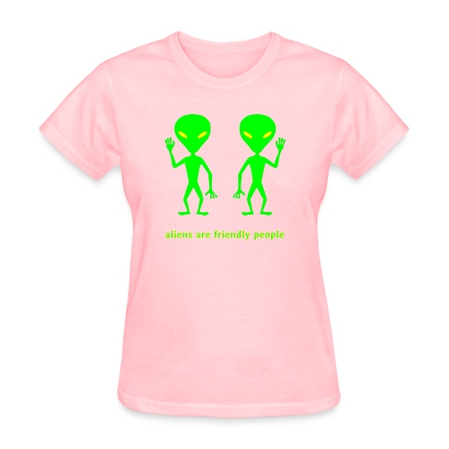 aliens are friendly people - Women's T-Shirt
