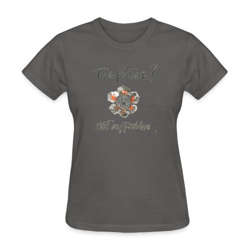The Future not my problem - Women's T-Shirt