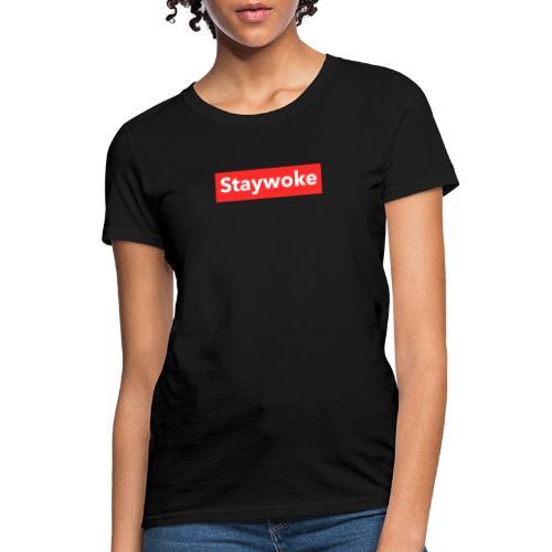 Stay woke - Women's T-Shirt