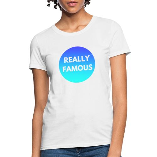 Really Famous - Women's T-Shirt