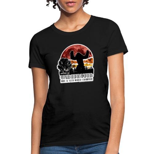 Sasquatch Hide & Seek Undefeated World Champion - Women's T-Shirt