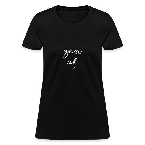Zen AF Script - Women's T-Shirt