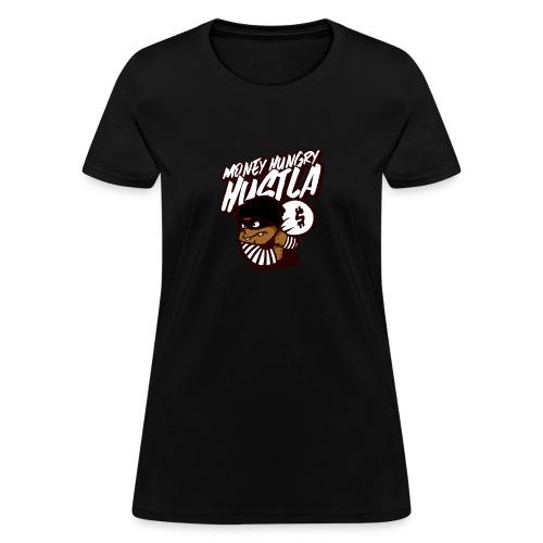 Money Hungry Hustla - Women's T-Shirt