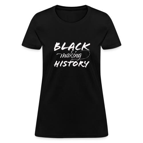 Black Making History - Women's T-Shirt