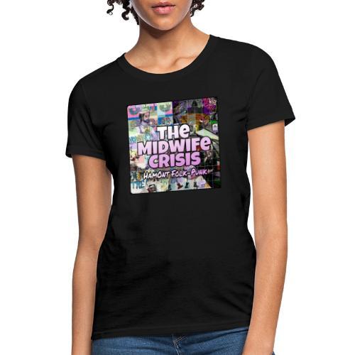 The Midwife Crisis // Hamont Folk-Punk Square - Women's T-Shirt