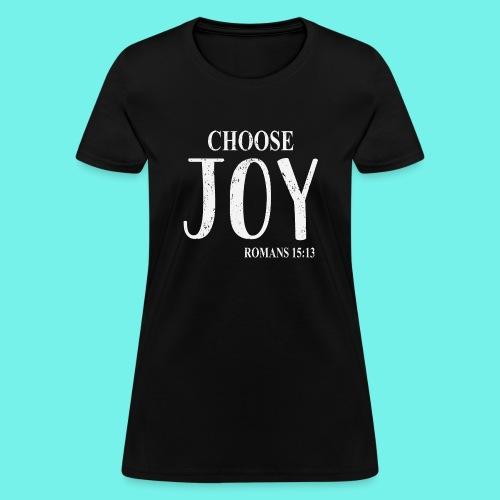 Cristian Inspirational Shirt, Choose Joy, Romans - Women's T-Shirt
