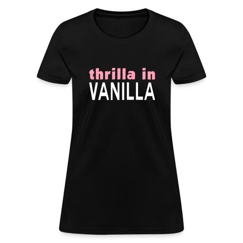 Thrilla in Vanilla - Women's T-Shirt